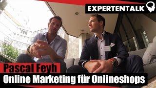 Pascal Feyh über Online Marketing für Onlineshops