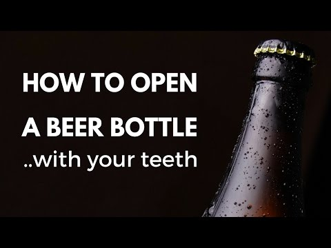 How to open a beer bottle with your teeth