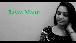 Bavra Mann || Female Cover