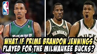 What If Prime Brandon Jennings Played For The 2018 Milwaukee Bucks?