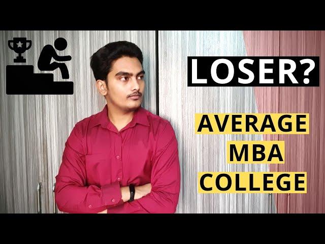 Entering Average MBA College - Am I a Loser?