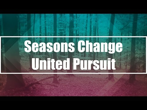 Seasons Change - United Pursuit (Lyrics)