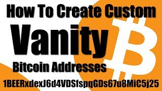 how to Create a Custom Bitcoin Vanity Address  1BEERxdex