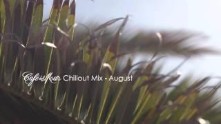 Café del Mar Chillout Mix August 2014