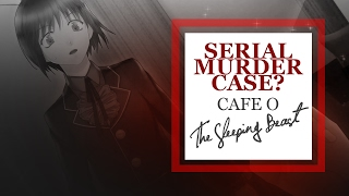 SERIAL MURDER CASE? Cafe 0 ~The Sleeping Beast~ Nathan's Friend Part 2
