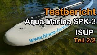Aqua Marina SPK-3 SUP Board im Test (Teil 2/2) [deutsch/german]