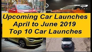 Upcoming Car Launches from April 2019 to June 2019