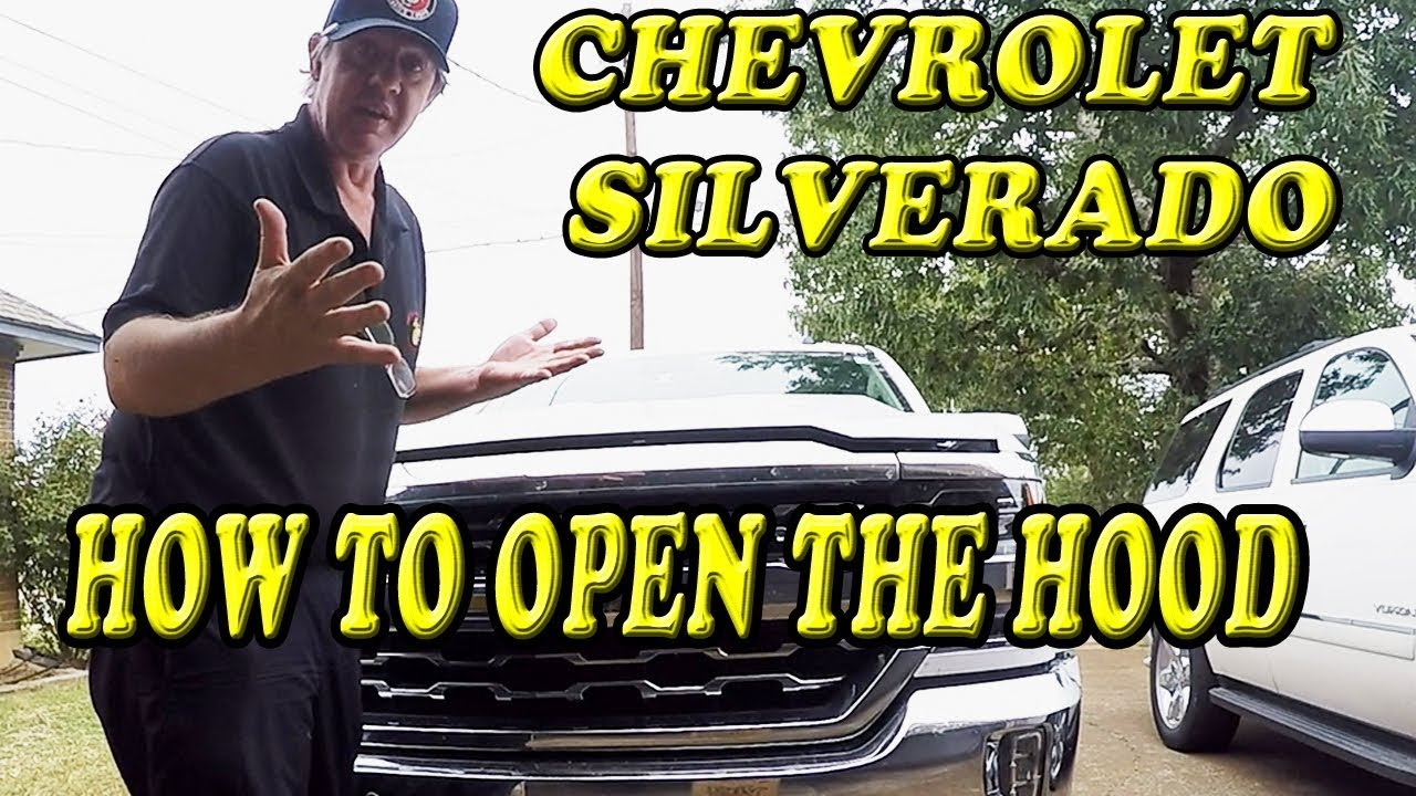 CHEVROLET SILVERADO HOW TO OPEN THE HOOD