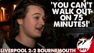 Liverpool v Bournemouth 2-2 | You Can't Leave On 75 Minutes! | #LFC Fan Cam
