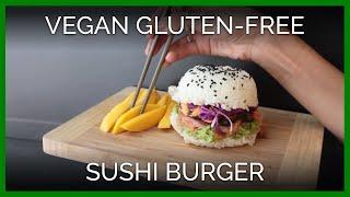 Sushi Burger (Vegan + Gluten-Free)