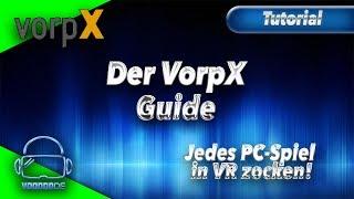 Das VorpX Tutorial - Spielt nahezu jedes PC-Spiel in VR! [HowTo][Guide][German]
