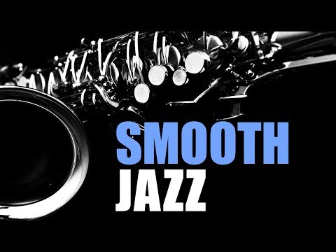 Jazz Music - Smooth Jazz Instrumental Music to Romance Your Heart and Soothe Your Soul