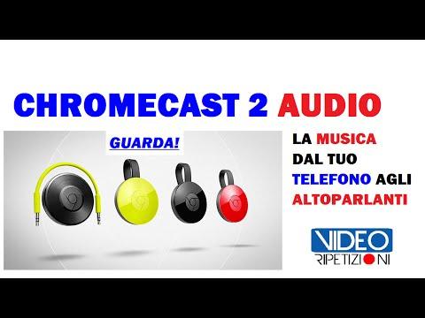 CHROMECAST 2 AUDIO (2016): TRASMETTI LA TUA MUSICA DAL TELEFONO AGLI ALTOPARLANTI - VIDEORIPETIZIONI