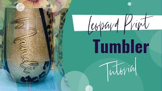How to Leopard Print Glitter Stainless Wine Glass Tumbler Tutorial