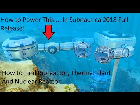 How To Find Bioreactor, Nuclear Reactor, and Thermal Plant In Subnautica! | 2018 Full Release!