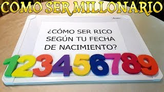 COMO SER RICO SEGÚN TU FECHA DE NACIMIENTO COMO SER MILLONARIO