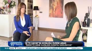 Evrim Aras, A Haber kanalında İş'te Hayat programının konuğu.