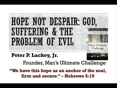 Hope Not Despair: God, Suffering, and The Problem of Evil