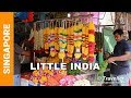 Little India in Singapore - The Colourful Indian District of the City - Singapore Travel