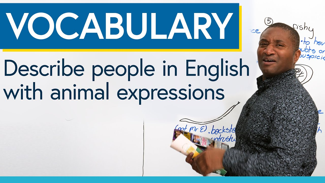 Describe people in English with animal adjectives & idioms: sheepish, sluggish, fishy...