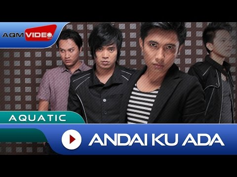 Aquatic - Andai Ku Ada | Official Video