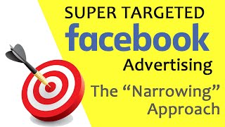 facebook ads tutorial super targeted ads narrowing your audience
