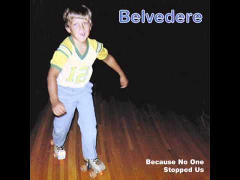 Belvedere - Because No One Stopped Us (Full Album)