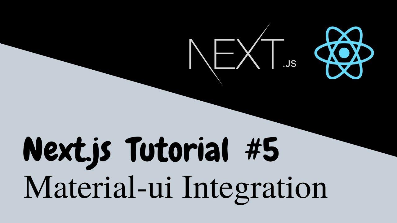 Next.js Tutorial - Material-ui Integration + _app and _document