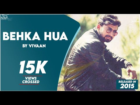 Behka Hua Feat. Vivaan ll Official Video ll Namyoho Studios ll