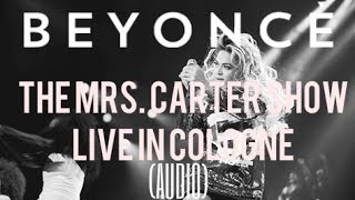 Video The Mrs. Carter Show Live in Cologne (Audio) download MP3, 3GP, MP4, WEBM, AVI, FLV Mei 2018