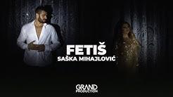 Saška Mihajlović - Fetiš - (Official Video 2019)