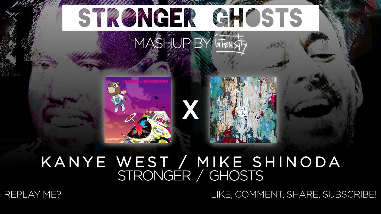 Kanye West/Mike Shinoda - Stronger Ghosts (Mashup)