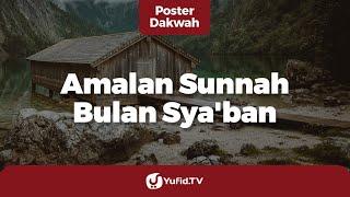 Gambar cover Puasa Sya'ban & Malam Nisfu Sya'ban (Amalan Sunnah di Bulan Sya'ban) - Poster Dakwah Yufid TV
