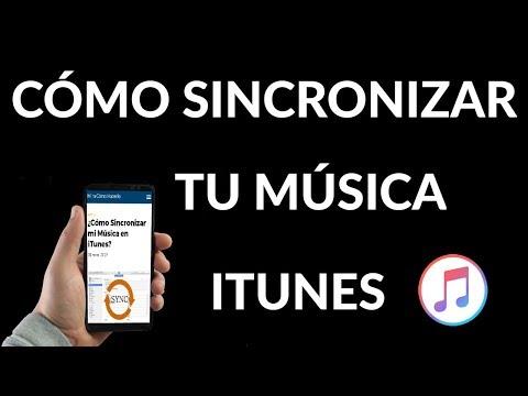 ¿Cómo Sincronizar mi Música en iTunes?
