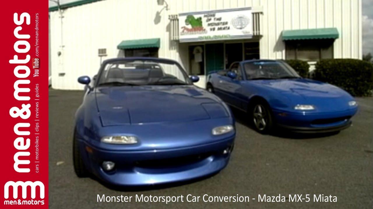 Monster Motorsport Car Conversion Mazda Mx 5 Miata Youtube