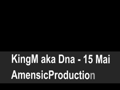 KingM aka Dna - 15 Mai (Erinnerung) *HD/HQ* (Amensic)