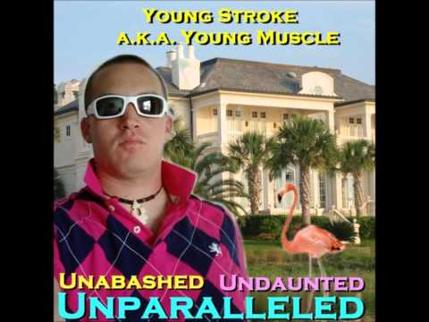 Young Stroke aka Young Muscle - Too Damn Gangsta