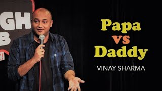 Download Papa vs Daddy | Vinay Sharma - Stand up Comedy Mp3 and Videos