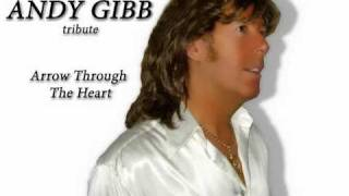 Arrow Through The Heart - Andy Gibb tribute