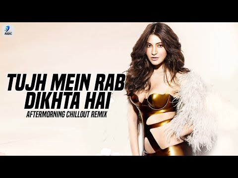 Tujh Mein Rab Dikhta Hai (Chillout Remix) - Aftermorning   Shah Rukh Khan   Anushka Sharma