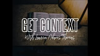 New Podcast! | Get Context with Lauren Adams Thomas