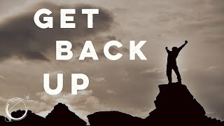 Get Back Up - Motivational Video 2017