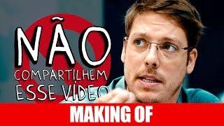 Vídeo - Making Of – Não Cmpartilhem Esse Vídeo
