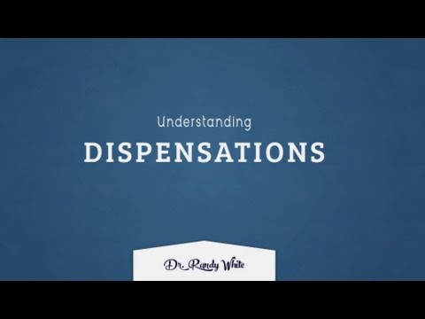 Understanding Dispensations - Session 8 - Dispensation of Law | Dr. Randy White