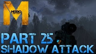 Metro Last Light - SHADOW ATTACK - Part 25 PC Max Settings 1080p Walkthrough - GTX 670 i5 3570k