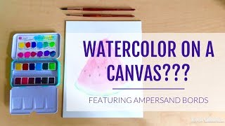 Can I use Watercolor on a Canvas? | Featuring Ampersand Aquabord
