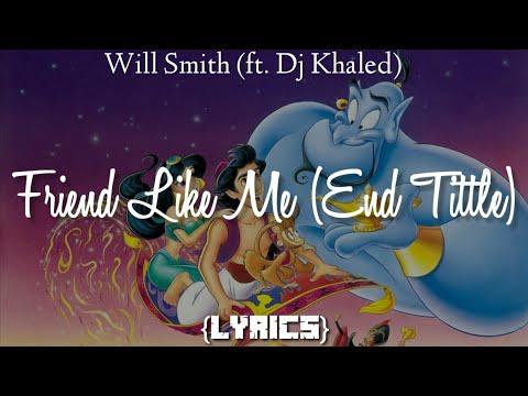 "Will Smith - Friend Like Me (End Title) (From ""Aladdin""/Lyrics) Ft. DJ Khaled"