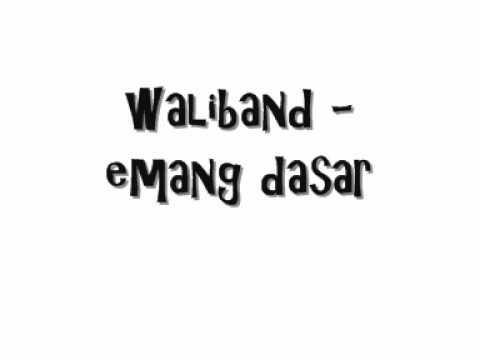 Waliband -emang dasar.wmv