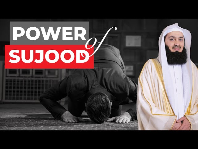 The Power of Sujood - Mufti Menk