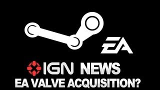 IGN News - Electronic Arts Allegedly Sought to Acquire Valve